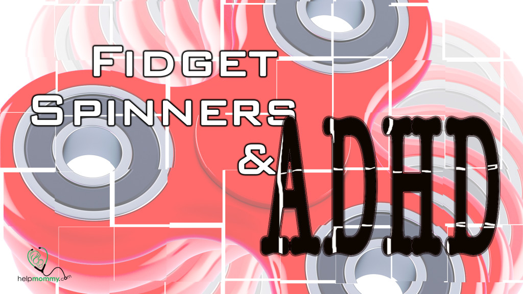 Fidgit Spinners & ADHD