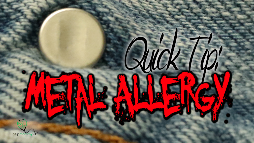 Quick Tip- Metal Allergy